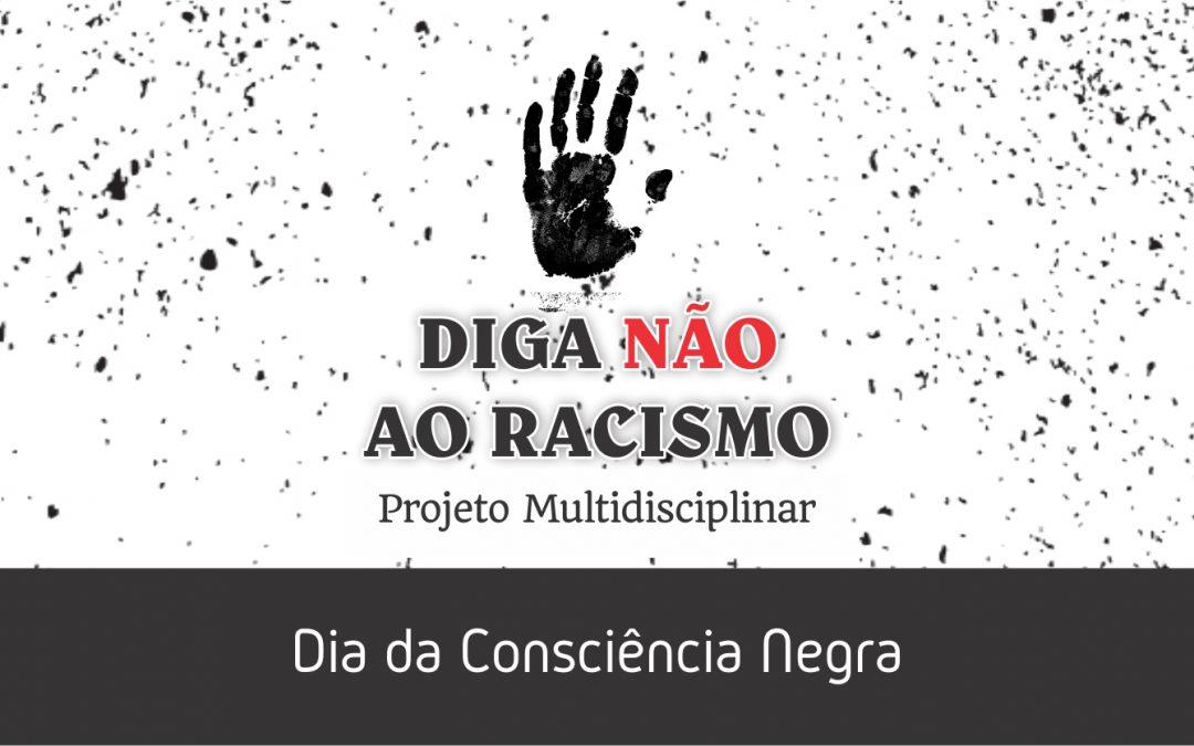 Dia da Consciência Negra – Projeto Multidisciplinar Diga Não ao Racismo